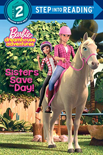 Sisters Save the Day! (Barbie) (Barbie Dreamhouse Adventures: Step into Reading, Step...