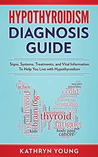 Hypothyroidism Diagnosis Guide Signs Symptoms Treatments and Vital Information To Help You Live product image