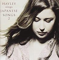 Hayley Sings Japanese Songs 2 by Hayley Westenra (2009-03-11)