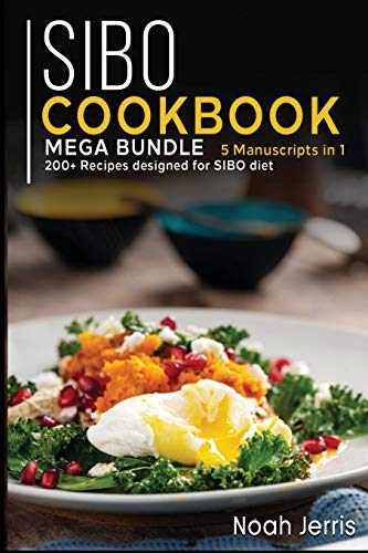SIBO COOKBOOK: MEGA BUNDLE - 5 Manuscripts in 1 - 200+ Recipes designed for SIBO diet