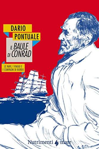Il baule di Conrad: Le navi, i viaggi e i compagni di bordo (Italian Edition)