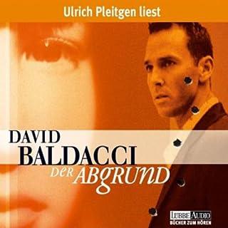 Der Abgrund                   Autor:                                                                                                                                 David Baldacci                               Sprecher:                                                                                                                                 Ulrich Pleitgen                      Spieldauer: 7 Std. und 46 Min.     122 Bewertungen     Gesamt 3,9