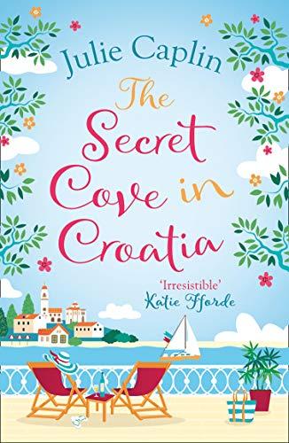 Caplin, J: Secret Cove in Croatia (Romantic Escapes)