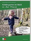 Kindergarten im Wald in der Praxis (Pädagogische Konzepte in der Praxis)