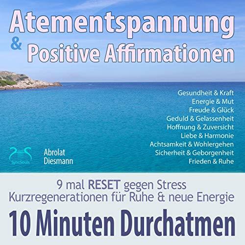 10 Minuten Durchatmen. Atementspannung und Positive Affirmationen Titelbild