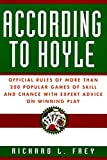 According to Hoyle: Official Rules of More Than 200 Popular Games of Skill and Chance With Expert Advice on...
