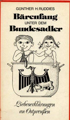 Bärenfang unter dem Bundesadler. Liebeserklärungen an Ostpreußen (Salzers Großdruck-Bibliothek Nr. 21)