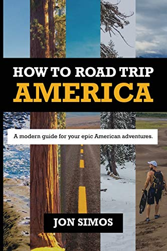 How To Road Trip America: A Modern Guide for Epic American Adventures