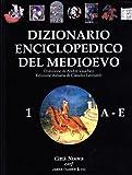Dizionario enciclopedico del Medioevo (Vol. 1)