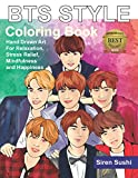 BTS Style Coloring Book Hand Drawn Art For Stress Relief Mindfulness & Happiness: Adult Relaxation Coloring Book of The Bangtan Boys for the Army of KPOP BTS WorldWide. 방탄소년단