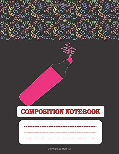 Scribble with a Pink Highlighter - A wide ruled composition college notebook: A 120 pages, 8.5