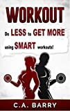 Workout Routines: Workout Plans , Motivation, Workouts For Men, Workouts For Women, Stretching, Foam Rolling And Much More (workout books, workout routines, ... weights, butt workout) (English Edition)