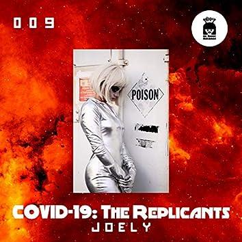 Covid-19: The Replicants
