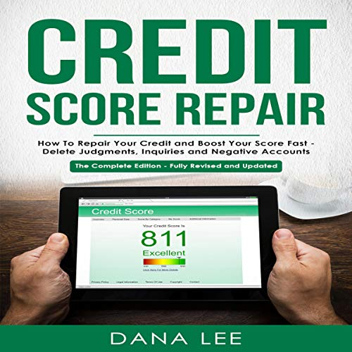 Credit Score Repair: How to Repair Your Credit and Boost Your Score Fast - Delete Judgments, Inquiries, and Negative Accounts audiobook cover art