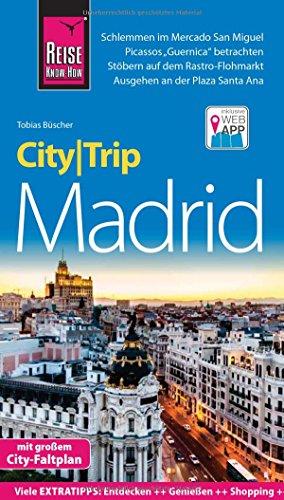 Reise Know-How CityTrip Madrid: Reiseführer mit Stadtplan und kostenloser Web-App