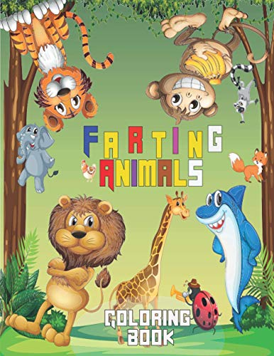 Farting Animals Coloring Book: 51 Pages of cute but dirty animals that fart coloring book for adults and kids   Funny & Weird cat, unicorns, dog, sloth butt ... men & teens   Gift for pet & gas lovers