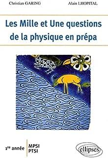 Les Mille et Une questions de la physique en prépa 1re année MPSI PTSI (Les Mille et Une questions en prépa) (French Edition)