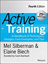 Active Training: A Handbook of Techniques, Designs, Case Examples, and Tips (Active Training Series)