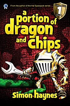A Portion of Dragon and Chips: Part one in the humorous fantasy trilogy by [Simon Haynes]