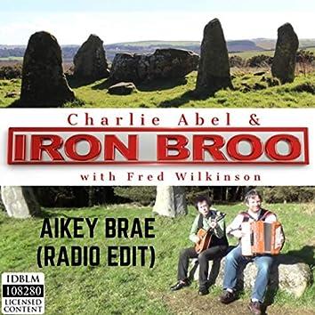 Aikey Brae (Radio Edit) [feat. Iron Broo & Fred Wilkinson]