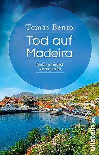 Buchseite und Rezensionen zu 'Tod auf Madeira: Comissário Torres löst seinen ersten Fall' von Tomás Bento