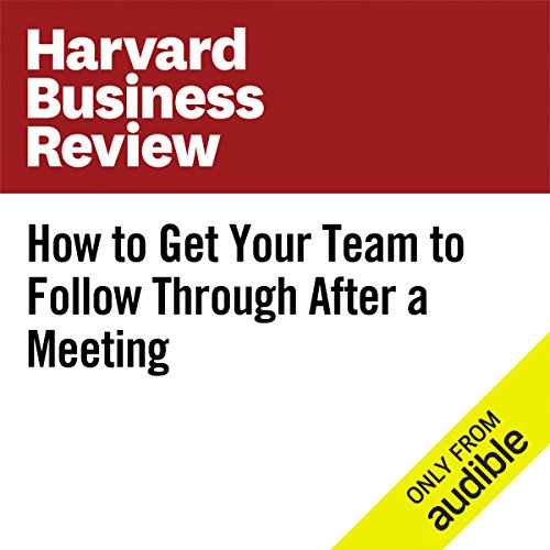 How to Get Your Team to Follow Through After a Meeting audiobook cover art
