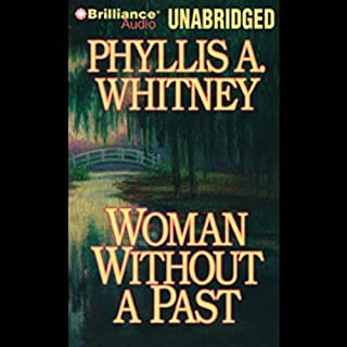 Woman Without a Past                   By:                                                                                                                                 Phyllis A. Whitney                               Narrated by:                                                                                                                                 Joyce Bean                      Length: 8 hrs and 44 mins     45 ratings     Overall 4.0