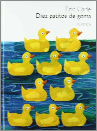 Diez patitos de goma: Ten Little Rubber Ducks (Eric Carle Spanish)