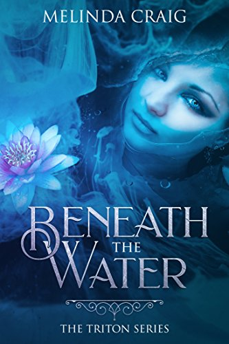 Book: Beneath the Water (The Triton Series Book 1) by Melinda Craig