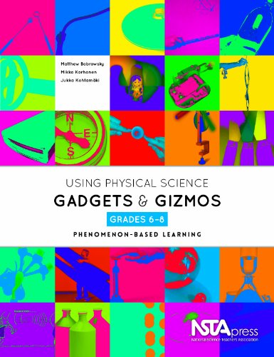 Using Physical Science Gadgets and Gizmos, Grades 6-8: Phenomenon-Based Learning