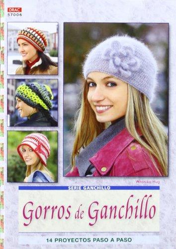 GORROS DE GANCHILLO: 14 PROYECTOS PASO A PASO (Serie...
