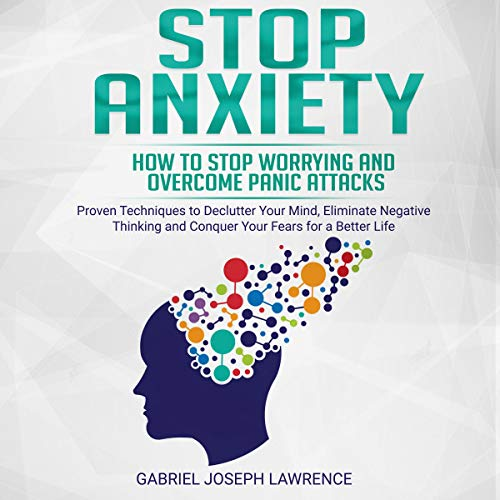 Stop Anxiety: How to Stop Worrying and Overcome Panic Attacks Titelbild