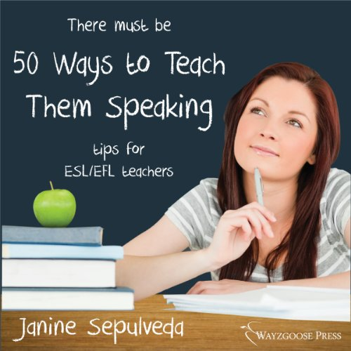 Fifty Ways to Teach Them Speaking     Tips for ESL/EFL Teachers              By:                                                                                                                                 Janine Sepulveda                               Narrated by:                                                                                                                                 Kirk Hanley                      Length: 47 mins     4 ratings     Overall 4.5