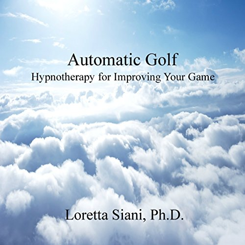 Automatic Golf: Hypnotherapy for Improving Your Game audiobook cover art
