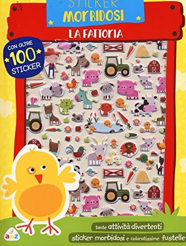 La fattoria. Sticker morbidosi. Con adesivi. Ediz. a colori