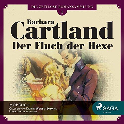 Der Fluch der Hexe (Die zeitlose Romansammlung von Barbara Cartland 1) Titelbild