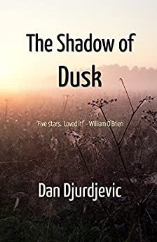 The Shadow of Dusk by [Dan Djurdjevic]