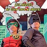 Los héroes no usan capa ni antifaz