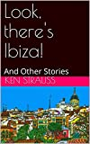 Look, there's Ibiza!: And Other Stories (English Edition)