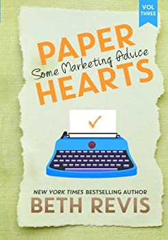 Paper Hearts, Volume 3: Some Marketing Advice 0990662691 Book Cover