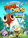 Fish N Chips (Episodes 41-44)