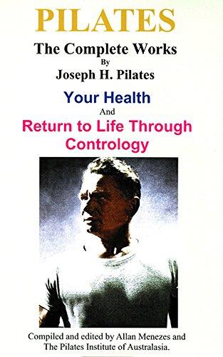Joe Pilates - Your Health & Return to Life through Contrology (English Edition)