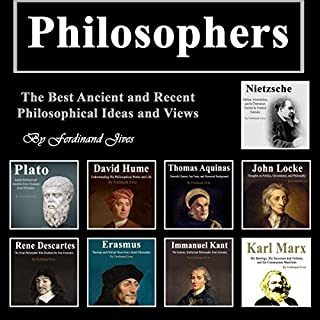 Philosophers: The Best Ancient and Recent Philosophical Ideas and Views audiobook cover art