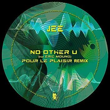 No Other U (feat. Eric Moung) [Pour Le Plaisir Remix]
