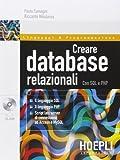 Creare database relazionali. Con SQL e PHP...