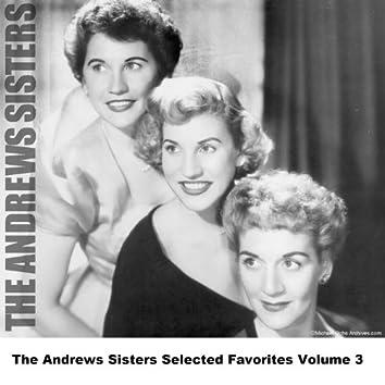 The Andrews Sisters Selected Favorites, Vol. 3