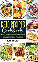 Keto Recipes Cookbook: Easy, Healthy and Delicious Ketogenic Diet Recipes