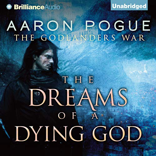The Dreams of a Dying God Audiobook By Aaron Pogue cover art
