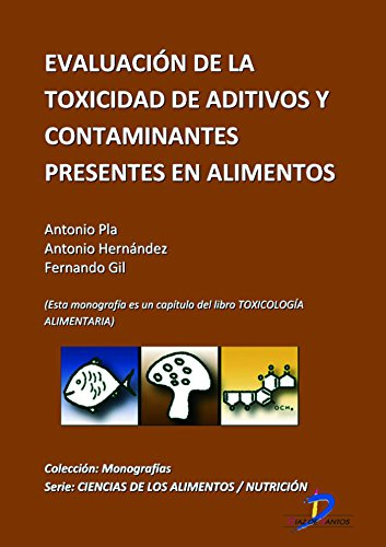 Evaluación de la toxicidad de aditivos y contaminantes presentes en los alimentos ( Este capitulo pertenece al libro Toxicología alimentaria ) (Spanish Edition)