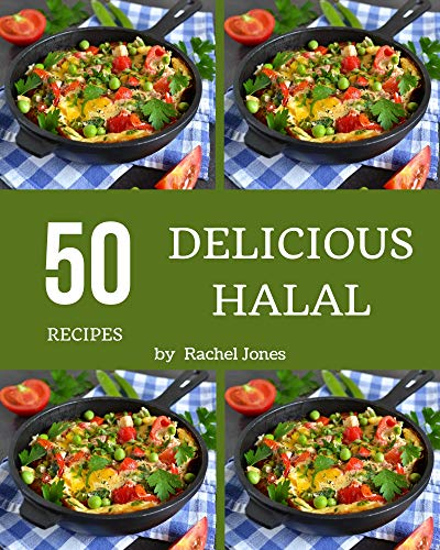 50 Delicious Halal Recipes: An Inspiring Halal Cookbook for You (English Edition)